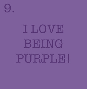 Love Purple Quotes I love being purple!