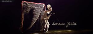 Lacrosse Goalie Sayings