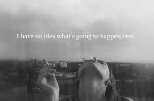 Have No Idea what's Going to Happen Next ~ Future Quote