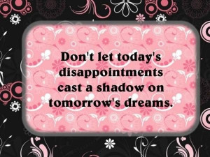 Encouraging quotes sayings today tomorrow quote
