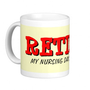Retired nurse mug with funny quote