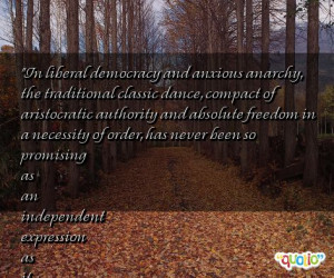 In liberal democracy and anxious anarchy, the traditional classic ...