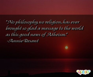 No philosophy, no religion, has ever brought so glad a message to the ...