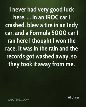 never had very good luck here, ... In an IROC car I crashed, blew a ...