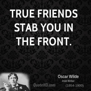 Quotes Friends Stab You In The Back. QuotesGram Oscar Wilde Quotes On Friendship And Love