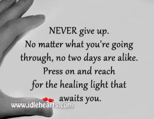... You., Give, Give Up, Healing, Light, Never, Never Give Up, Press