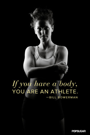 Motivational Quote: If You Have a Body, You Are an Athlete