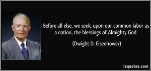 ... as a nation, the blessings of Almighty God. - Dwight D. Eisenhower