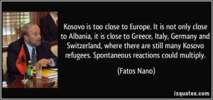 is too close to Europe. It is not only close to Albania, it is close ...