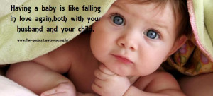 Having A Baby Is Like Falling In Love Again - Baby Quote