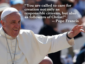 Eco-Pope: Francis' 8 Most Memorable Quotes on the Environment ...