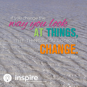 wayne dyer quotes sayings change look things