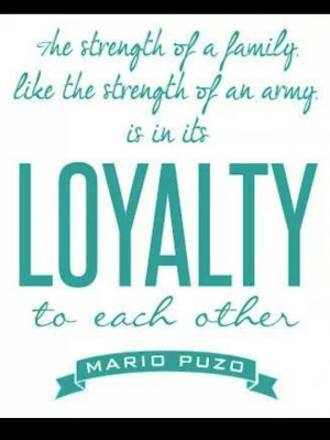 To me family means loyalty.