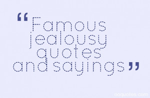 Famous jealousy quotes and sayings
