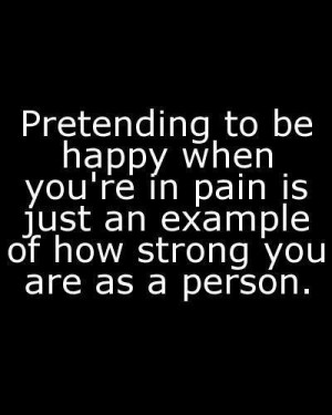 Life quotes / Hiding pain behind a smile.