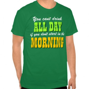 Funny Irish Drinking Quote Shirt