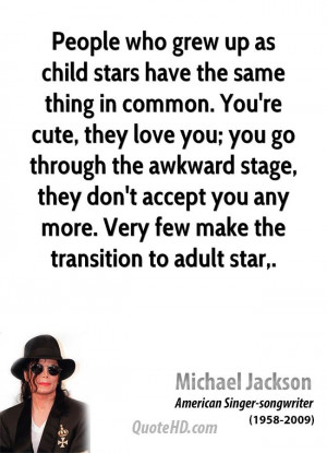 People who grew up as child stars have the same thing in common. You ...
