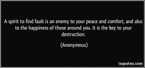 spirit to find fault is an enemy to your peace and comfort, and also ...