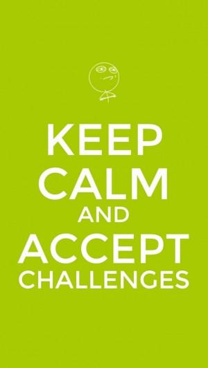 Accept Challenges...
