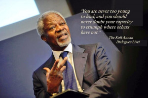 Former UN Secretary General, Kofi Annan, has told the world's youth ...