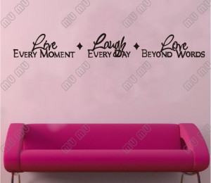 Live-every-moment-Laugh-every-day-Love-beyond-words-Quote-Wall-Vinyl ...