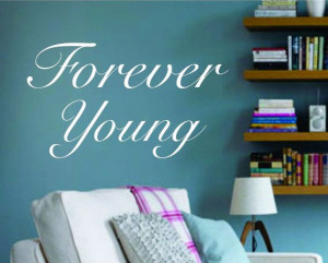 Forever Young Quote Decal Sticker Wall by PerfectPeacocks on Etsy, $24 ...