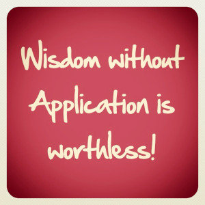 quote-2012-0806-wisdom-with-application.jpg