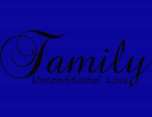 love quotes quotes unconditional love family family unconditional love ...