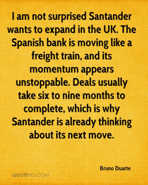 am not surprised Santander wants to expand in the UK. The Spanish ...