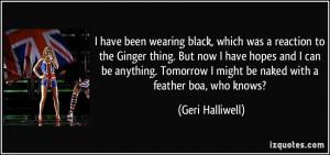 More Geri Halliwell Quotes