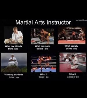 Being a martial arts instructor