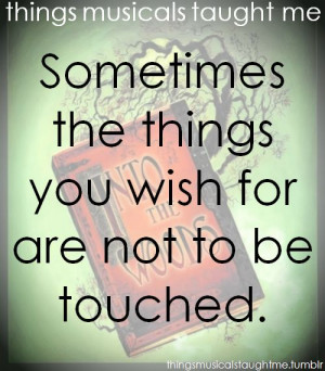 ... the things you wish for are not to be touched.