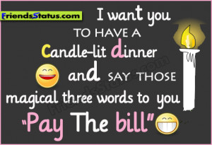 Pay The bill for candle dinner