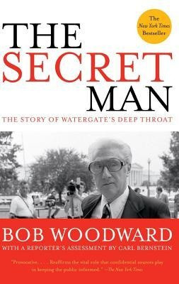 ... The Story of Watergate's Deep Throat by Bob Woodward, Carl Bernstein