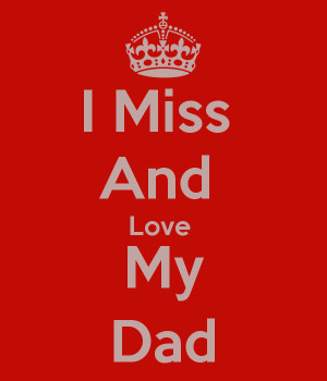 Miss And Love My Dad
