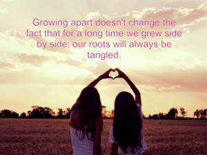 ... quotes about friends growing apart friends growing a grow separately