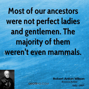 Most of our ancestors were not perfect ladies and gentlemen. The ...