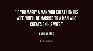 quote-Ann-Landers-if-you-marry-a-man-who-cheats-23373.png