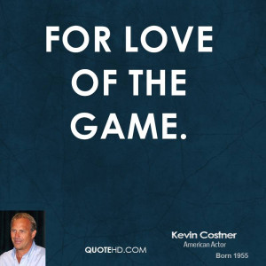 For Love of the Game.