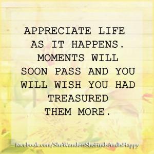 Appreciate #life more..... ~ #quote