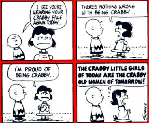 ... bossy, loud-mouthed, selfish and proud to be crabby Lucy van Pelt