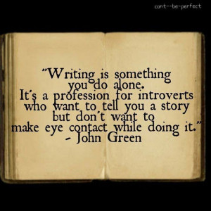 Writing quote from John Green