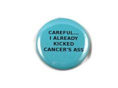 Careful... I Already Kicked Cancer's Ass - Ovarian Cancer - Humor - 2 ...