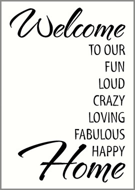 Home Home Sayings Welcome To Our...Fun Loud Crazy .. Home Vinyl Wall ...