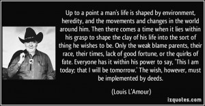 ... .' The wish, however, must be implemented by deeds. - Louis L'Amour