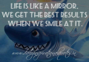 ... best results when we smile at it. ~ Anonymous ( Inspirational Quotes