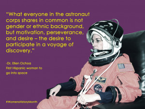 Quote from Ellen Ochoa, the first Hispanic woman in space:
