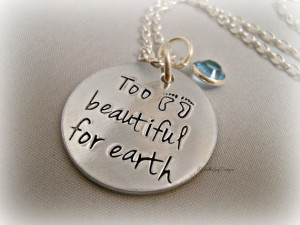 ... Too beautiful for earth - custom loss memorial remembrance miscarriage