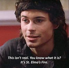 St. Elmo's Fire- the movie where Rob Lowe clearly shows that he can't ...