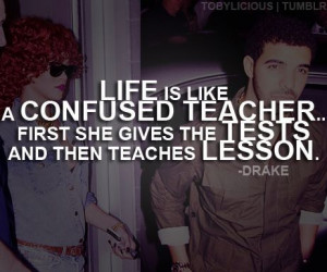 Confused Love Quotes Drake Life is like a confused